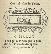 Blazon of the Ugly Tit (1535) by  Clément Marot