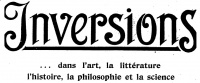 "Inversions, the first French gay journal is published. Produced between 1924 and 1926, it stopped publication after the French government charged the publishers with ""Outrage aux bonnes mœurs"". Its full title was Inversions ... in art, literature, philosophy and science."