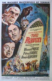 "In 1963, Roger Corman directed The Raven, a horror-comedy written by Richard Matheson very loosely based on the poem, ""The Raven"" by Edgar Allan Poe. It stars Vincent Price, Peter Lorre, and Boris Karloff as a trio of rival sorcerers."